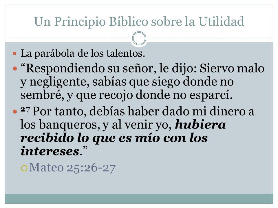Un Principio Bíblico sobre la Utilidad La parábola de los talentos.