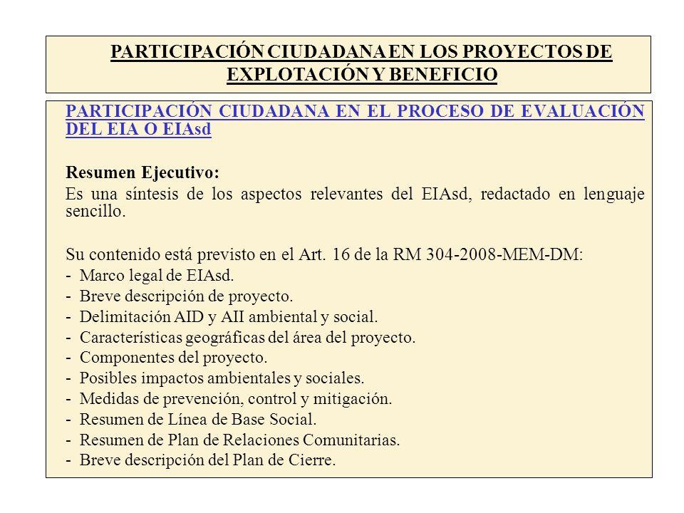 PARTICIPACIÓN CIUDADANA EN EL PROCESO DE EVALUACIÓN DEL EIA O EIAsd Resumen Ejecutivo: Es una síntesis de los aspectos relevantes del EIAsd, redactado en lenguaje sencillo.