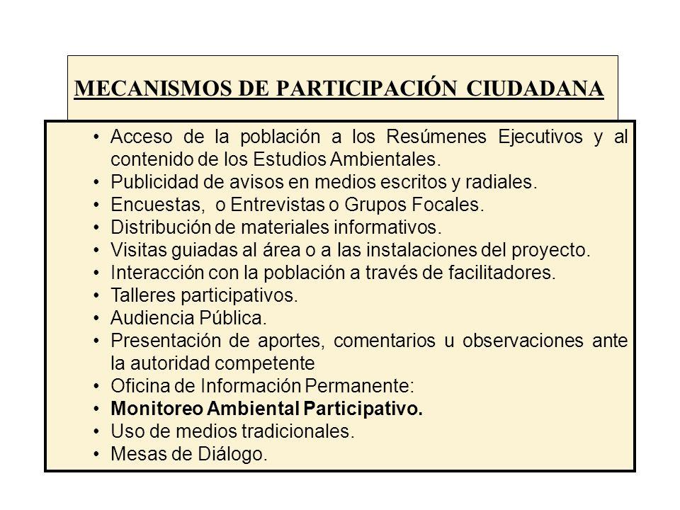 MECANISMOS DE PARTICIPACIÓN CIUDADANA Promueven la participación ciudadana durante todo el ciclo de la actividad minera Acceso de la población a los Resúmenes Ejecutivos y al contenido de los Estudios Ambientales.