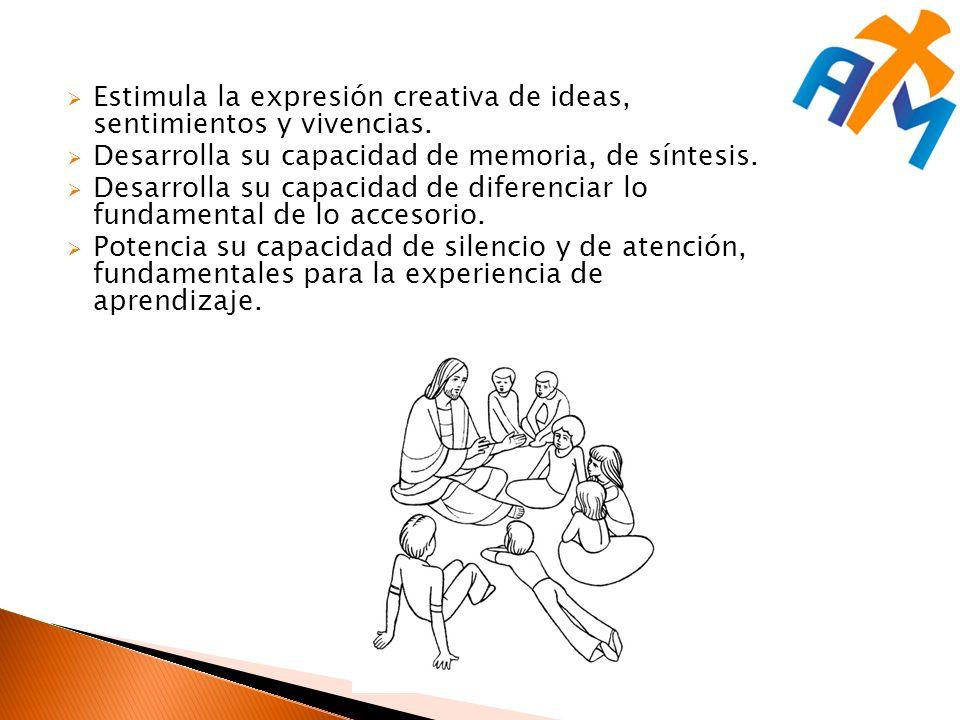 Estimula la expresión creativa de ideas, sentimientos y vivencias. Desarrolla su capacidad de memoria, de síntesis. Desarrolla su capacidad de diferen