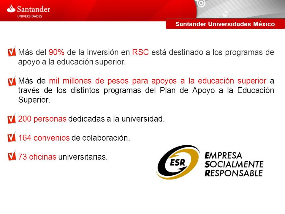 Santander Universidades México Banco Santander confirma su compromiso en el apoyo a la educación superior en México.