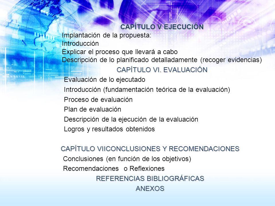 CAPÍTULO V EJECUCIÓN Implantación de la propuesta: Introducción Explicar el proceso que llevará a cabo Descripción de lo planificado detalladamente (r
