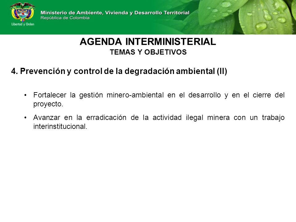 4. Prevención y control de la degradación ambiental (II) Fortalecer la gestión minero-ambiental en el desarrollo y en el cierre del proyecto. Avanzar