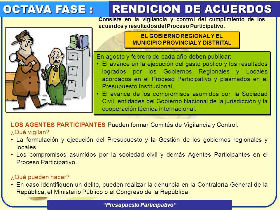 SEPTIMA FASE : FORMALIZACION DE ACUERDOS El Presidente del Gobierno Regional, como presidente del Consejo de Coordinación Regional o el Alcalde como p