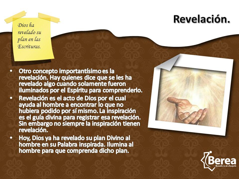 Dios ha revelado su plan en las Escrituras.