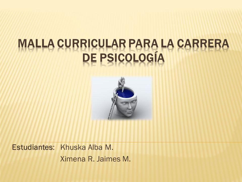 Estudiantes:Khuska Alba M. Ximena R. Jaimes M.