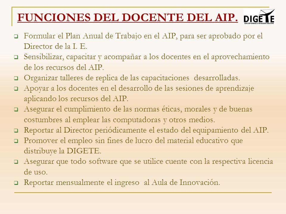 Formular el Plan Anual de Trabajo en el AIP, para ser aprobado por el Director de la I. E. Sensibilizar, capacitar y acompañar a los docentes en el ap