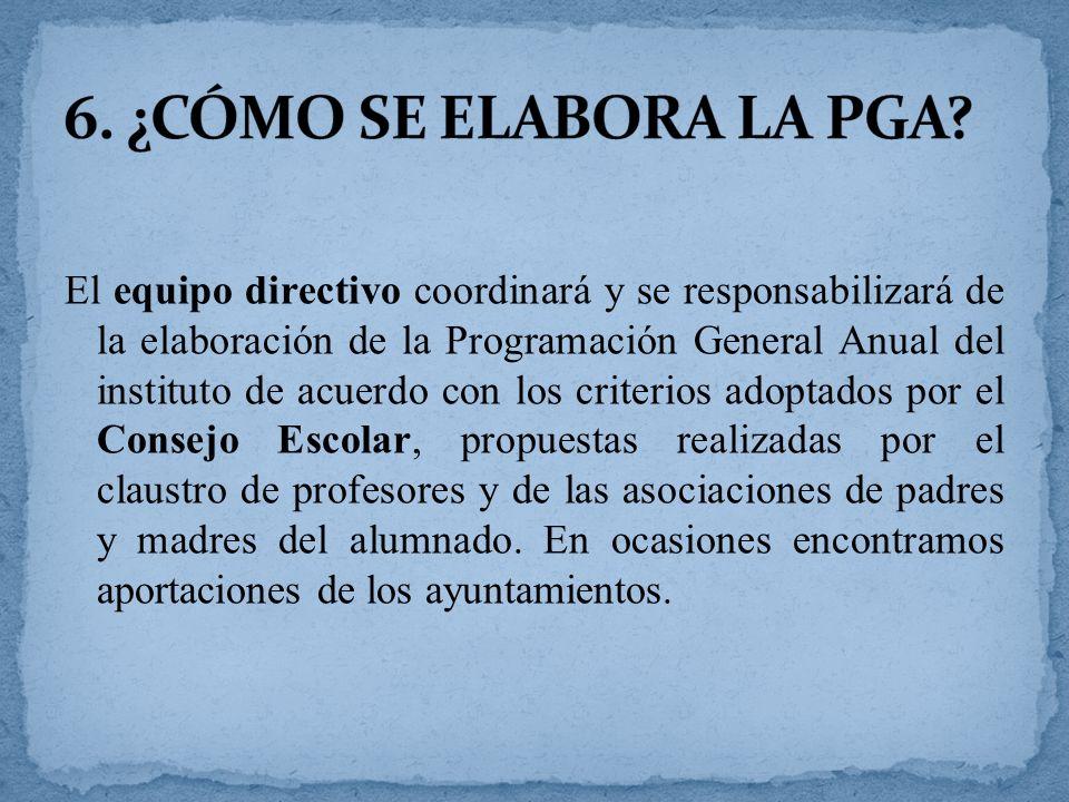 El equipo directivo coordinará y se responsabilizará de la elaboración de la Programación General Anual del instituto de acuerdo con los criterios ado