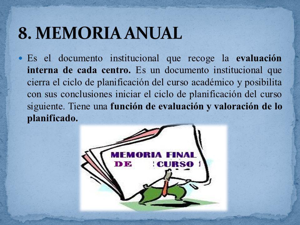 Es el documento institucional que recoge la evaluación interna de cada centro. Es un documento institucional que cierra el ciclo de planificación del