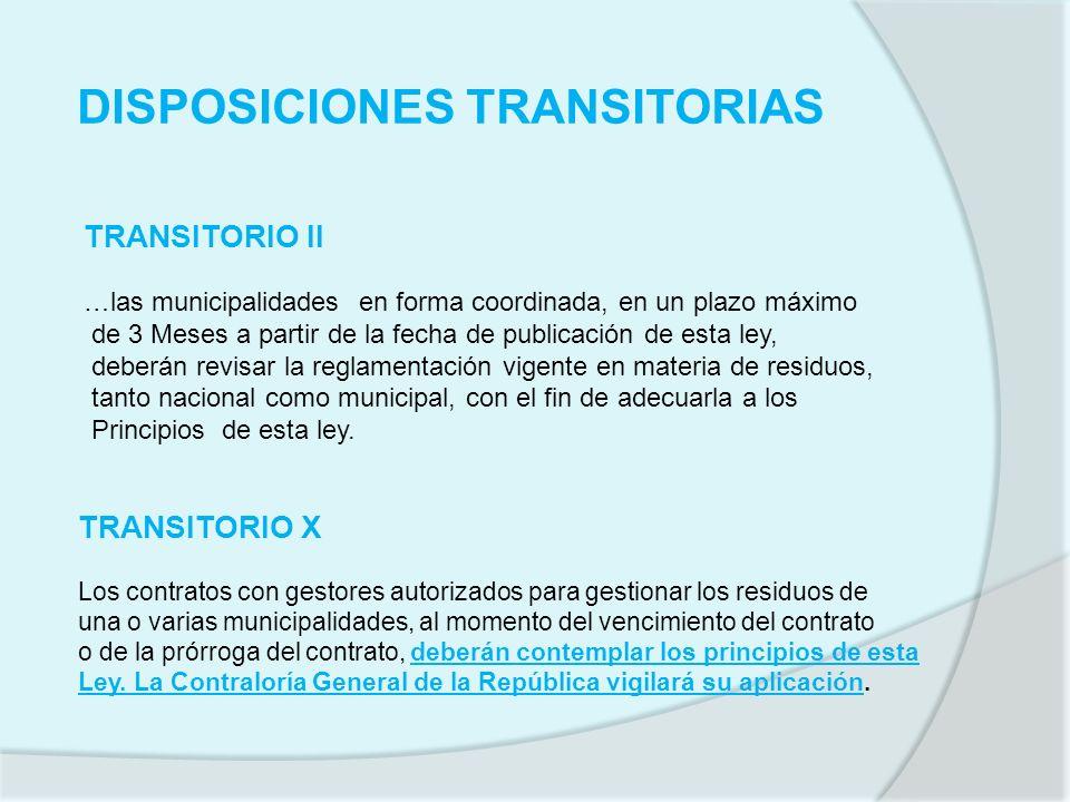 DISPOSICIONES TRANSITORIAS TRANSITORIO II …las municipalidades en forma coordinada, en un plazo máximo de 3 Meses a partir de la fecha de publicación