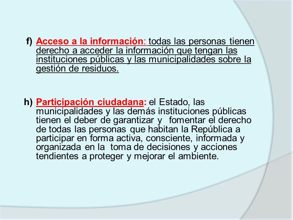 ARTÍCULO 23.- Participación ciudadana El Ministerio de Salud y las municipalidades, en el marco de sus competencias, promoverán la participación de todas las personas en forma activa, consciente, informada y organizada en la gestión integral de residuos.