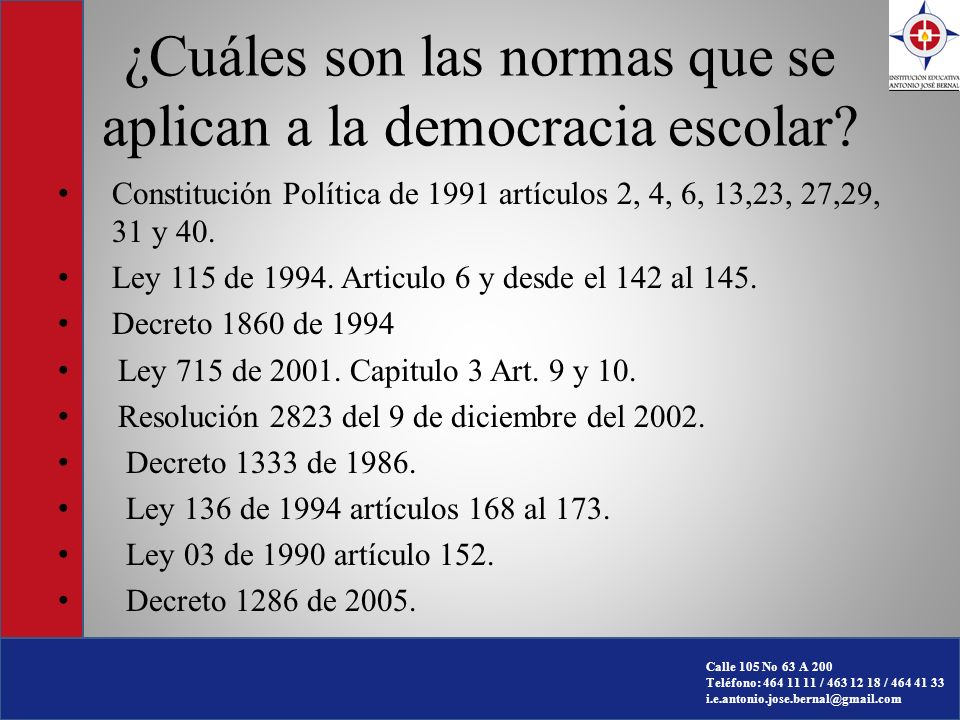 Calle 105 No 63 A 200 Teléfono: 464 11 11 / 463 12 18 / 464 41 33 i.e.antonio.jose.bernal@gmail.com ¿Quiénes integran el gobierno escolar.