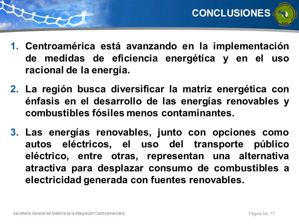 Secretaría General del Sistema de la Integración Centroamericana CONCLUSIONES Página No. 17 1.Centroamérica está avanzando en la implementación de med