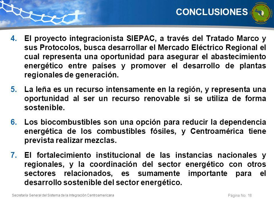 Secretaría General del Sistema de la Integración Centroamericana CONCLUSIONES Página No. 18 4.El proyecto integracionista SIEPAC, a través del Tratado