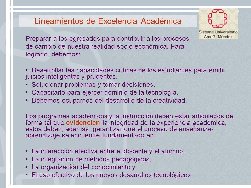 Lineamientos de Excelencia Académica Preparar a los egresados para contribuir a los procesos de cambio de nuestra realidad socio-económica. Para logra