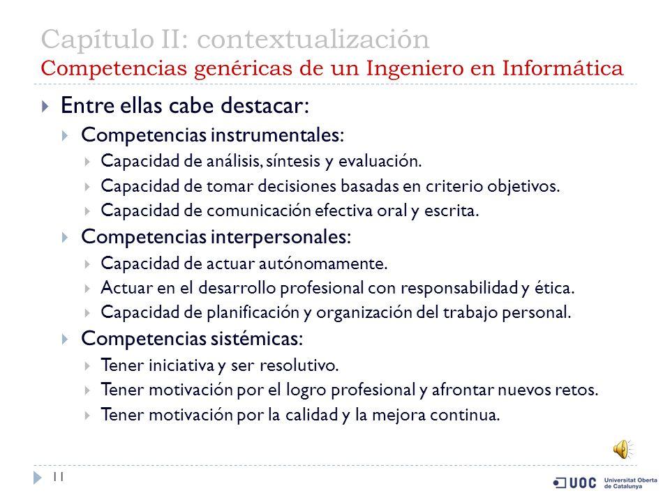 Capítulo II: contextualización Competencias genéricas: clasificación 10 Competencias instrumentales: Cognitivas.