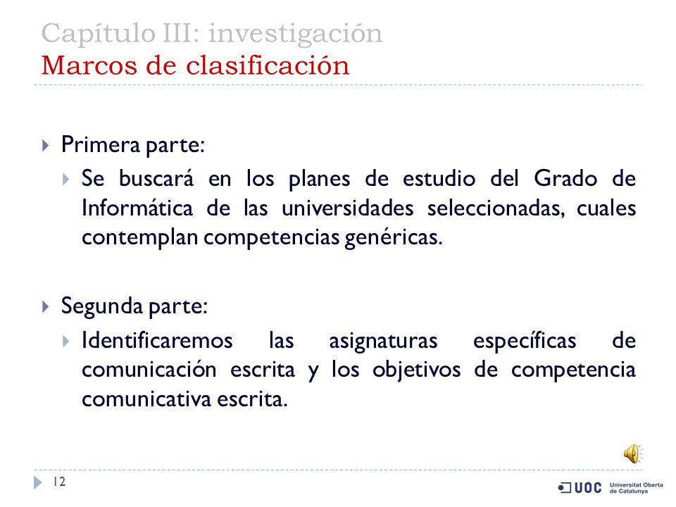 Capítulo II: contextualización Competencias genéricas de un Ingeniero en Informática 11 Entre ellas cabe destacar: Competencias instrumentales: Capacidad de análisis, síntesis y evaluación.
