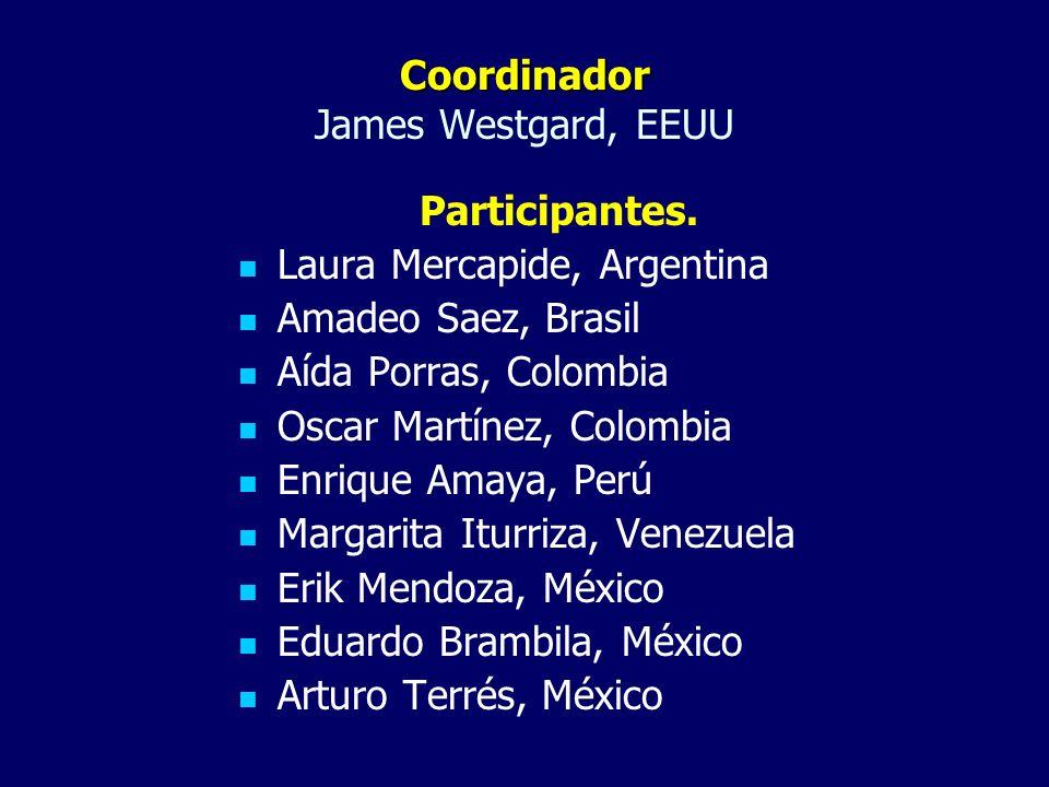 Coordinador Coordinador James Westgard, EEUU Participantes. Laura Mercapide, Argentina Amadeo Saez, Brasil Aída Porras, Colombia Oscar Martínez, Colom