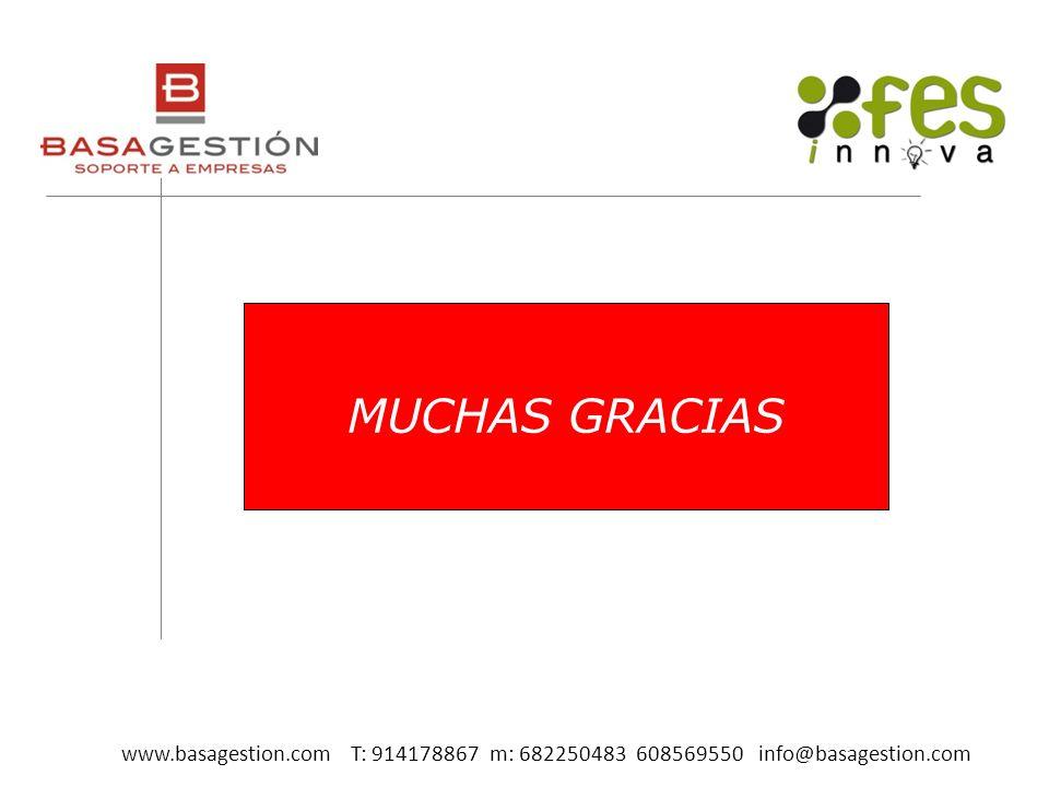 MUCHAS GRACIAS www.basagestion.com T: 914178867 m: 682250483 608569550 info@basagestion.com