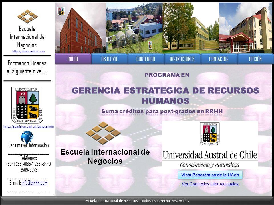 Escuela Internacional de Negocios – Todos los derechos reservados Escuela Internacional de Negocios Formando Lideres al siguiente nivel…. PROGRAMA EN