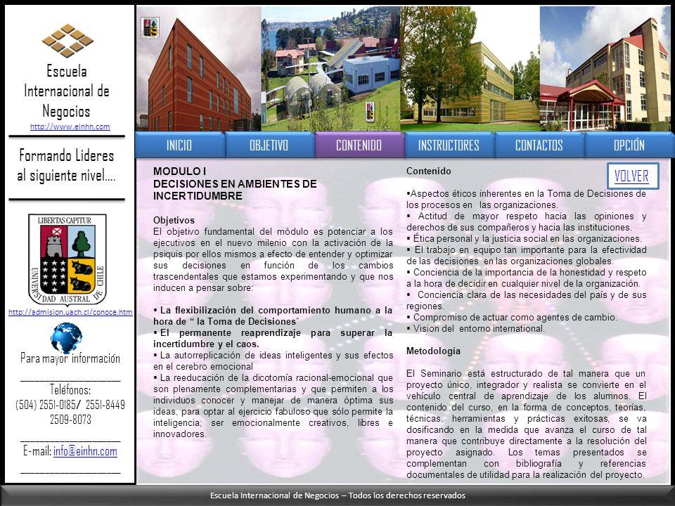 Escuela Internacional de Negocios – Todos los derechos reservados Formando Lideres al siguiente nivel…. MODULO I DECISIONES EN AMBIENTES DE INCERTIDUM