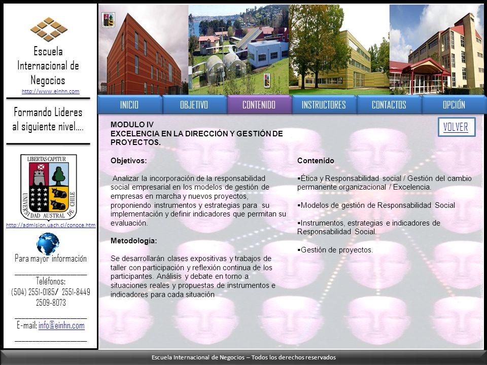 Escuela Internacional de Negocios – Todos los derechos reservados Formando Lideres al siguiente nivel…. MODULO IV EXCELENCIA EN LA DIRECCIÓN Y GESTIÓN