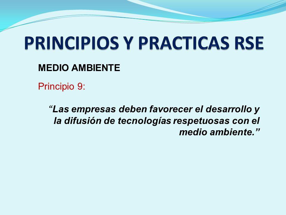MEDIO AMBIENTE Principio 9: Las empresas deben favorecer el desarrollo y la difusión de tecnologías respetuosas con el medio ambiente.
