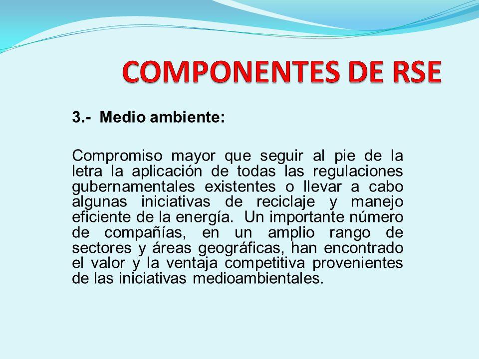 3.- Medio ambiente: Compromiso mayor que seguir al pie de la letra la aplicación de todas las regulaciones gubernamentales existentes o llevar a cabo