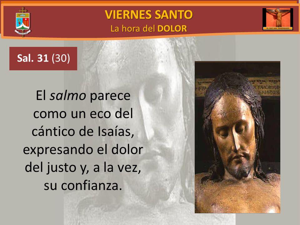 VIERNES SANTO La hora del DOLOR Jesús aprendió a obedecer y se ha convertido en autor de salvación eterna.