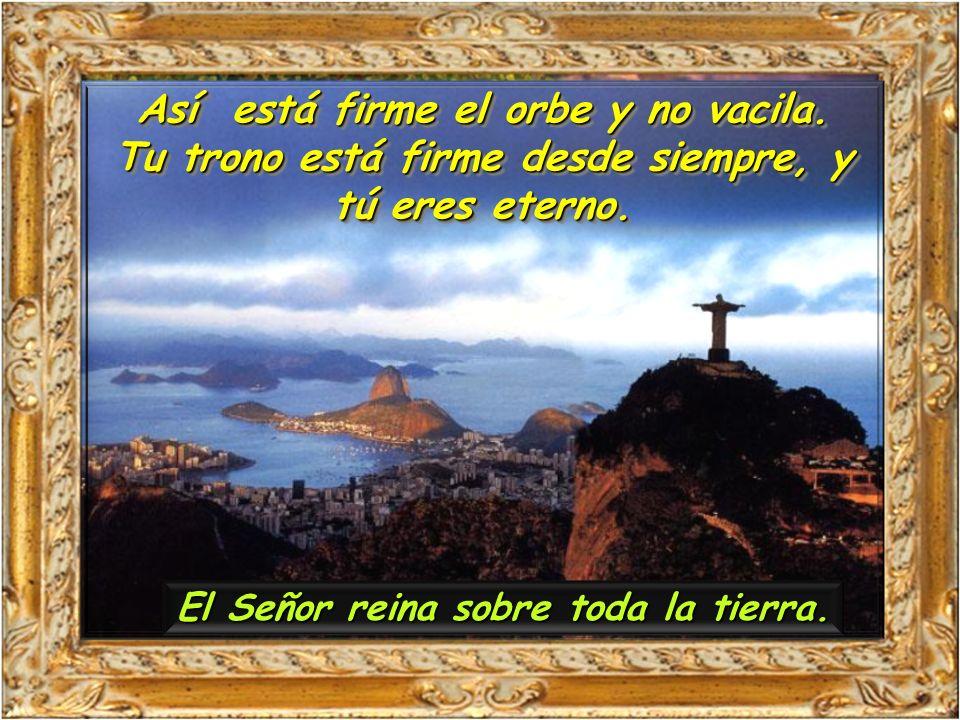 Salmo92Salmo92 El Señor reina, vestido de majestad, el Señor, vestido y ceñido de poder El Señor reina sobre toda la tierra. El Señor reina sobre toda