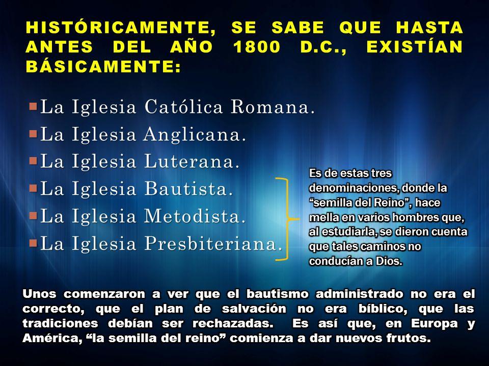La Iglesia Católica Romana. La Iglesia Católica Romana. La Iglesia Anglicana. La Iglesia Anglicana. La Iglesia Luterana. La Iglesia Luterana. La Igles