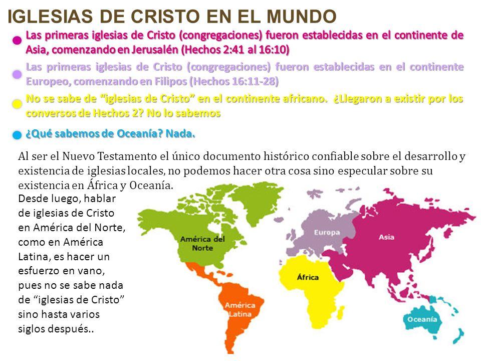 Alrededor del mundo Lorenzo Luévano Salas www.volviendoalabiblia.com.mx LAS IGLESIAS DE CRISTO