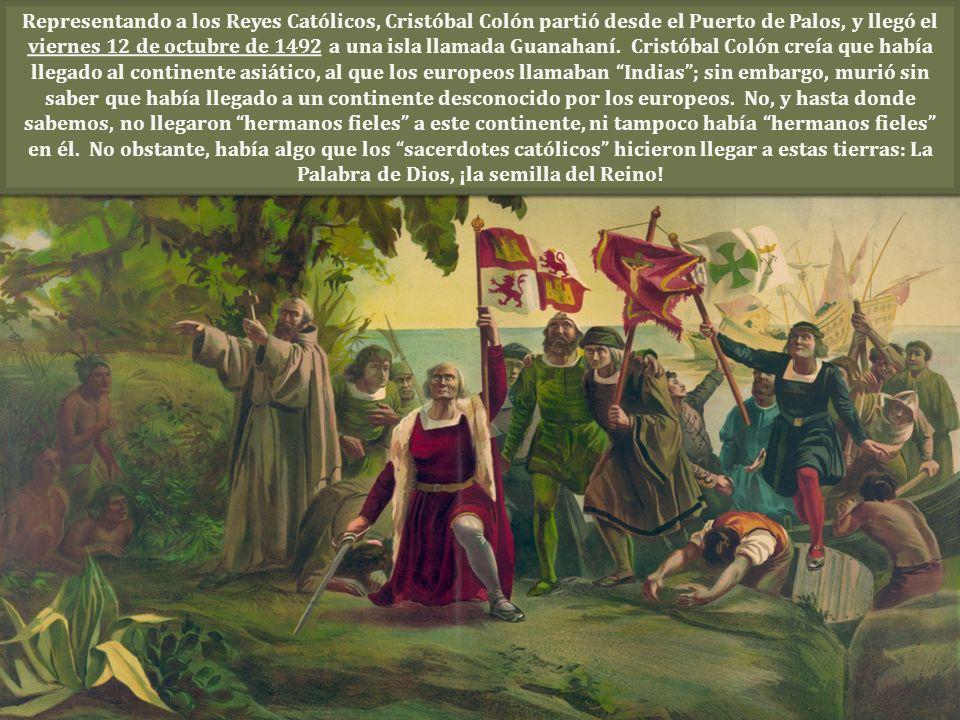 Representando a los Reyes Católicos, Cristóbal Colón partió desde el Puerto de Palos, y llegó el viernes 12 de octubre de 1492 a una isla llamada Guan