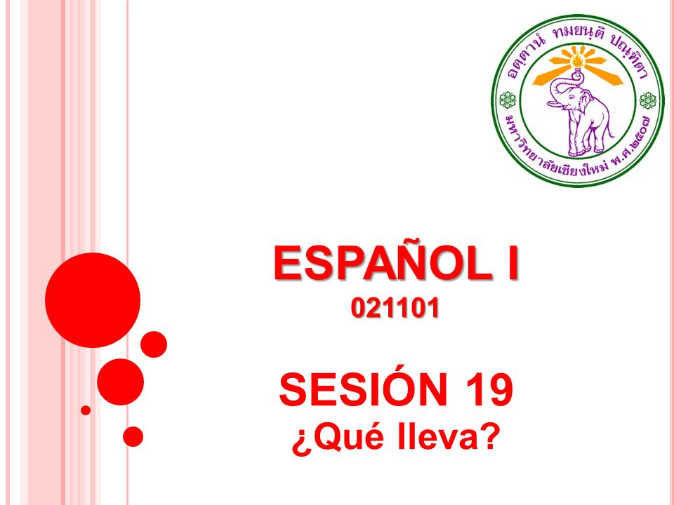 ESPAÑOL I 021101 SESIÓN 19 ¿Qué lleva?