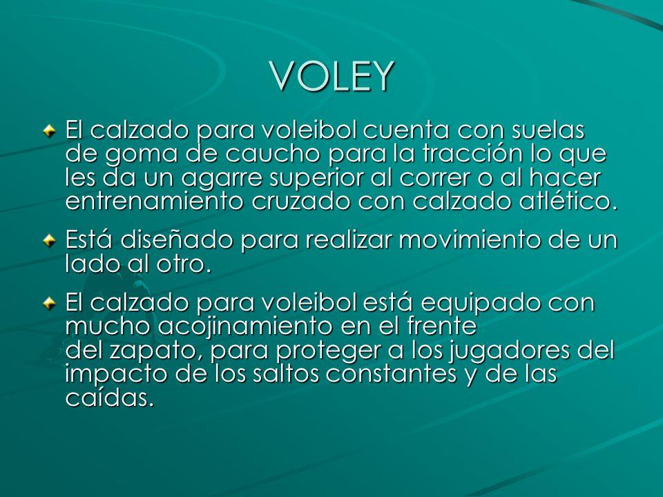 VOLEY El calzado para voleibol cuenta con suelas de goma de caucho para la tracción lo que les da un agarre superior al correr o al hacer entrenamient