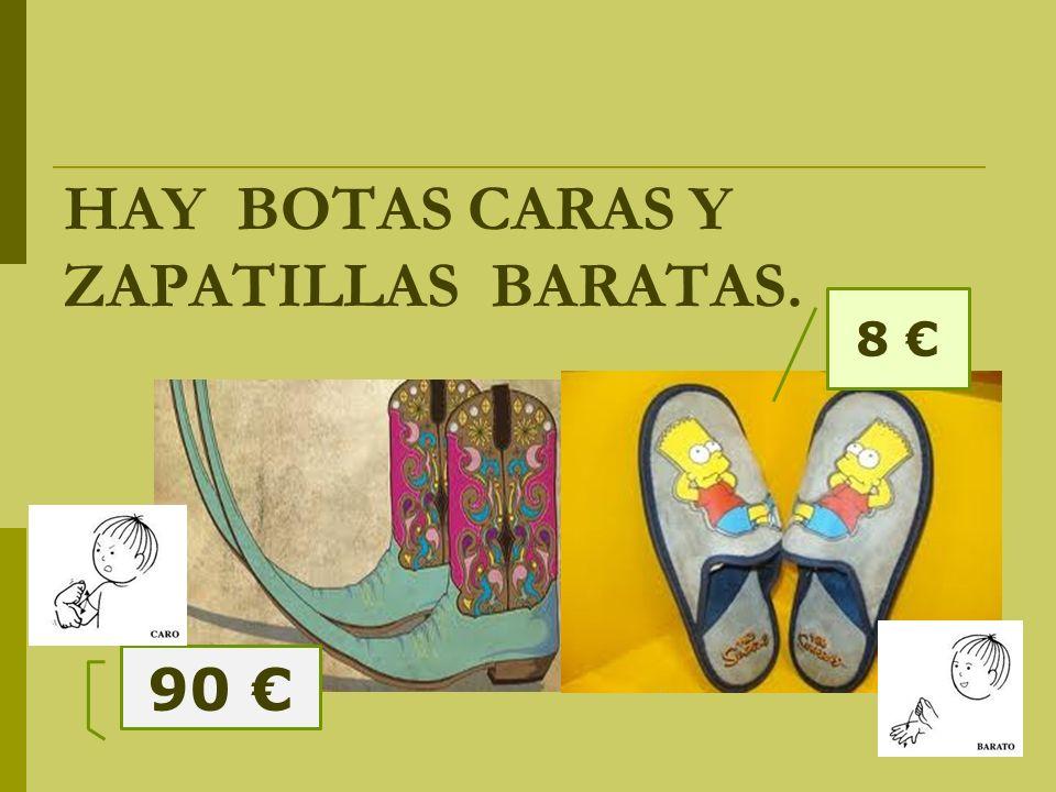 HAY BOTAS CARAS Y ZAPATILLAS BARATAS. 8 90