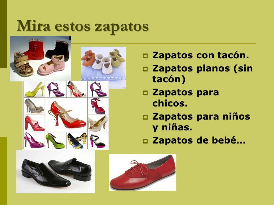 Mira estos zapatos Zapatos con tacón.Zapatos planos (sin tacón) Zapatos para chicos.