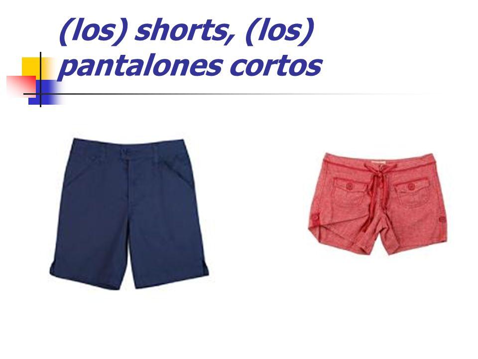 (los) shorts, (los) pantalones cortos