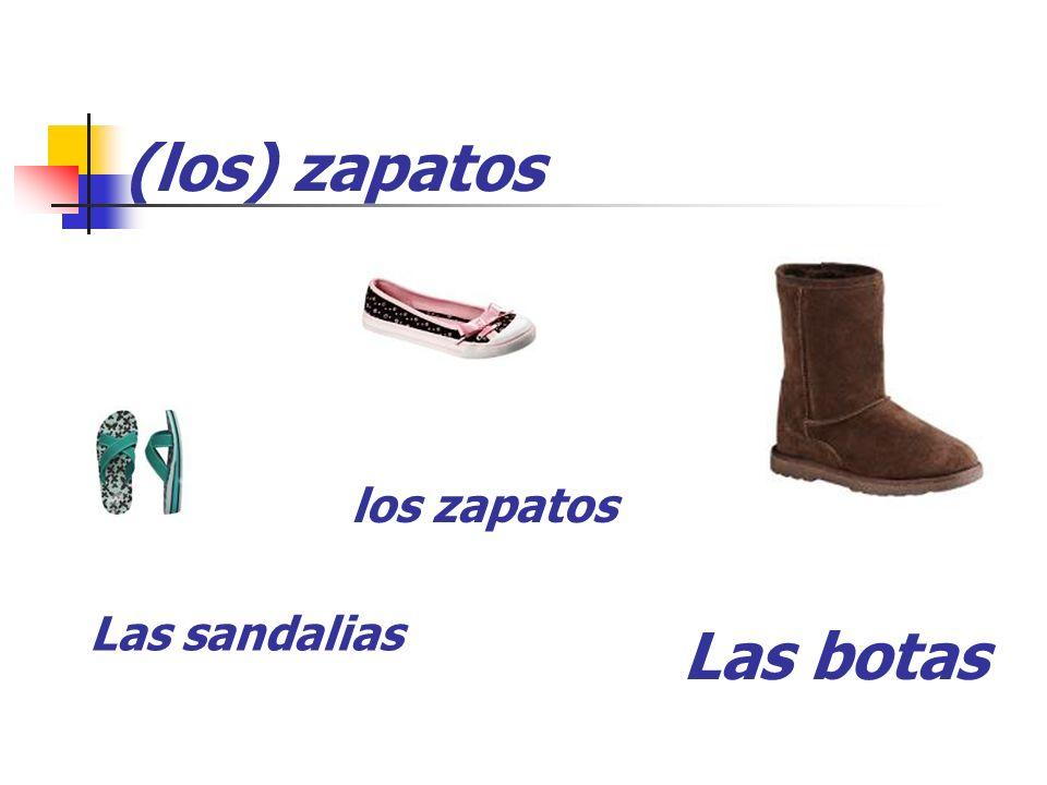 (los) zapatos Las sandalias los zapatos Las botas