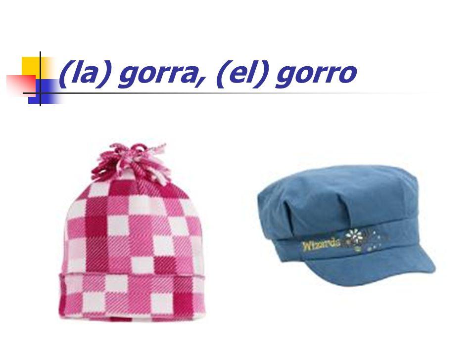 (la) gorra, (el) gorro