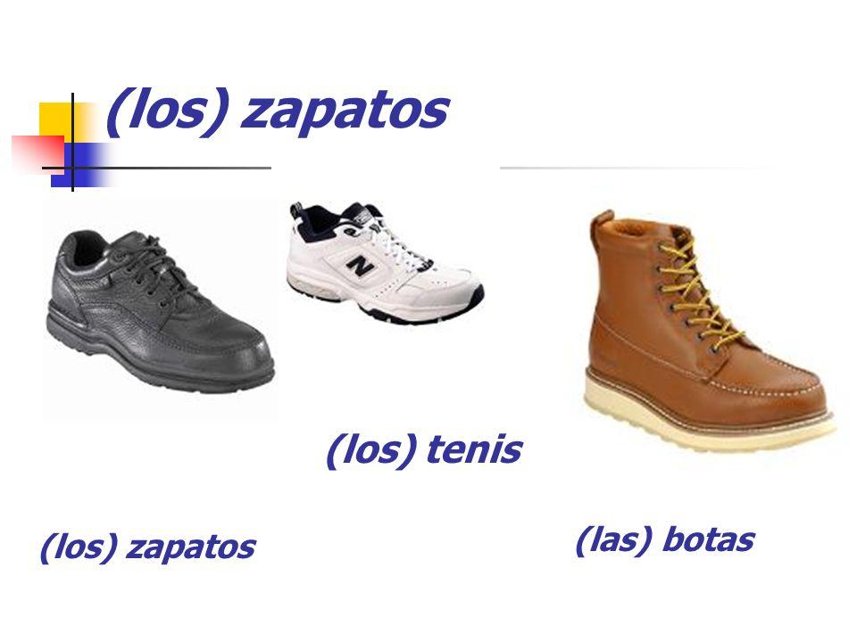(los) zapatos (los) tenis (las) botas