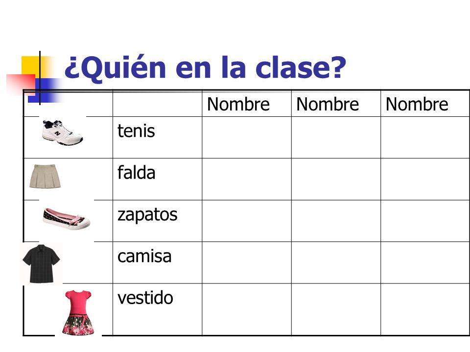 ¿Quién en la clase? Nombre tenis falda zapatos camisa vestido