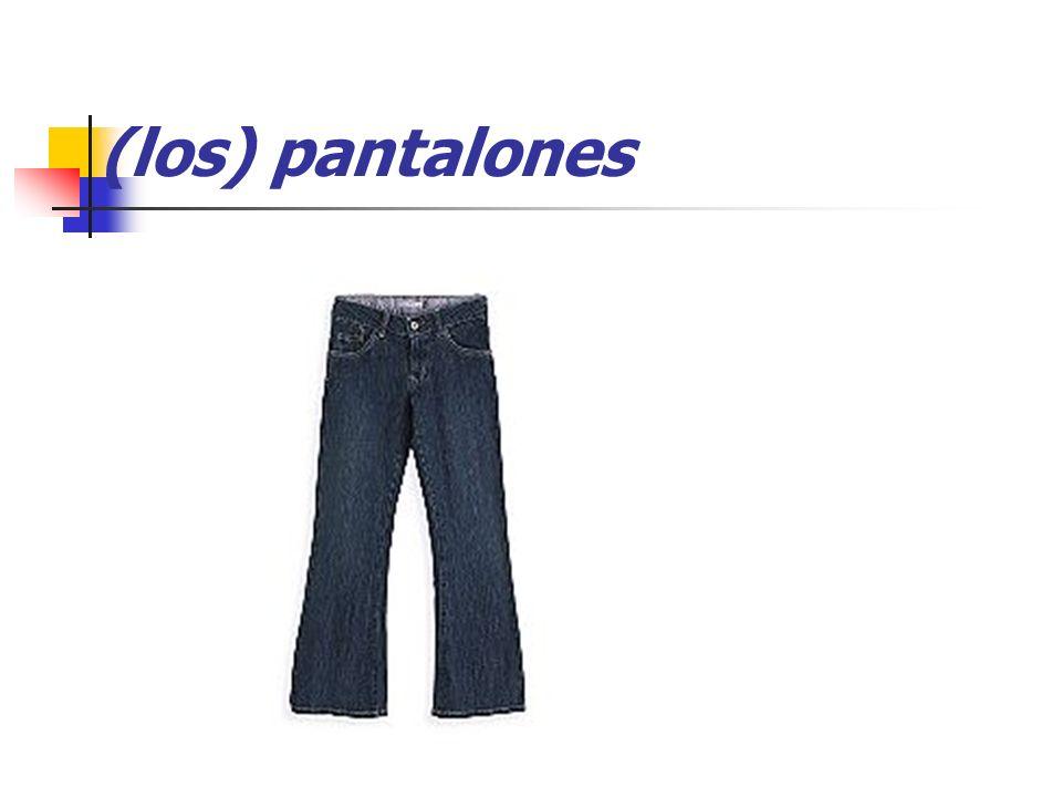 (los) pantalones
