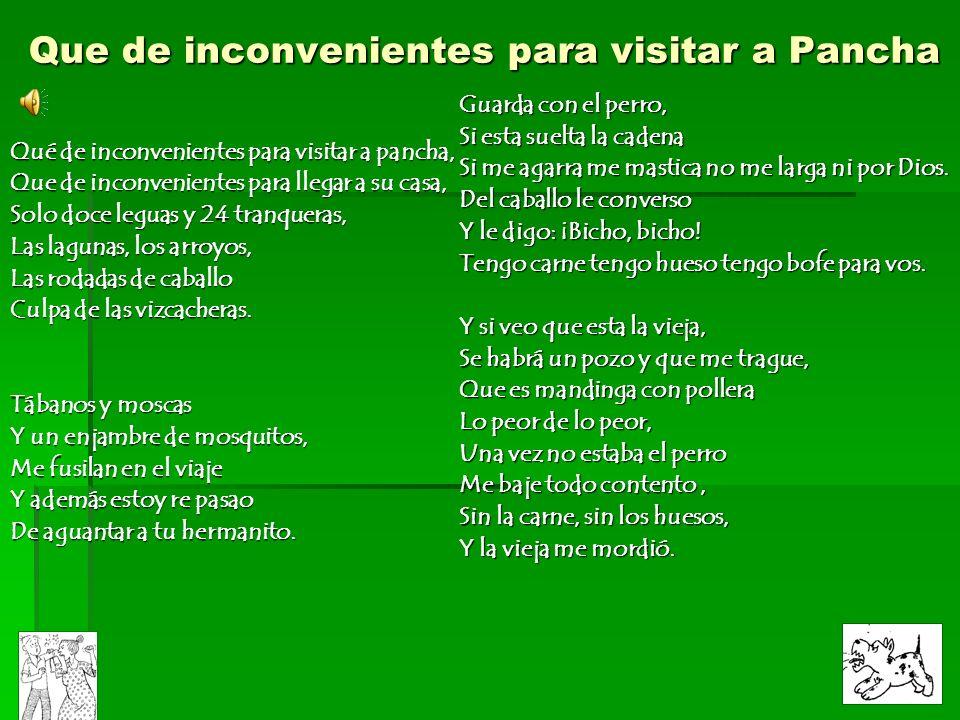 Que de inconvenientes para visitar a Pancha Qué de inconvenientes para visitar a pancha, Que de inconvenientes para llegar a su casa, Solo doce leguas