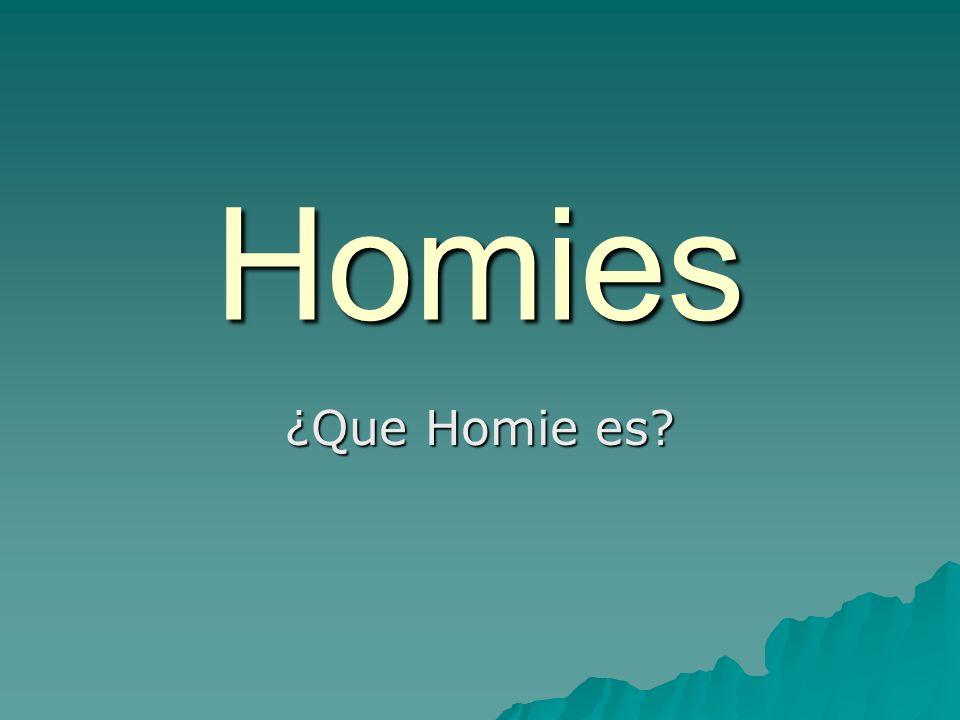 Homies ¿Que Homie es?