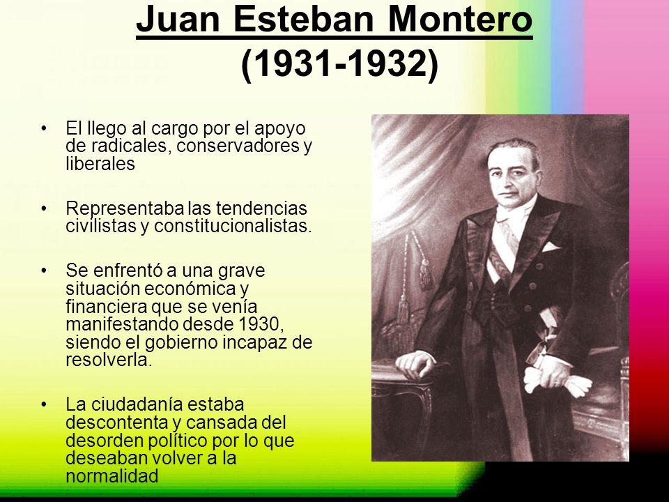 Juan Esteban Montero (1931-1932) El llego al cargo por el apoyo de radicales, conservadores y liberales Representaba las tendencias civilistas y const