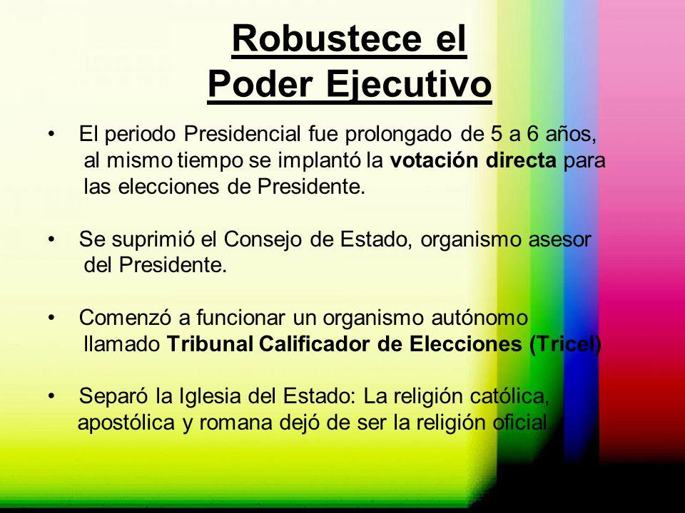 Robustece el Poder Ejecutivo El periodo Presidencial fue prolongado de 5 a 6 años, al mismo tiempo se implantó la votación directa para las elecciones