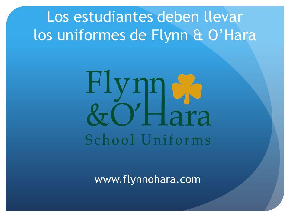 Los estudiantes deben llevar los uniformes de Flynn & OHara www.flynnohara.com