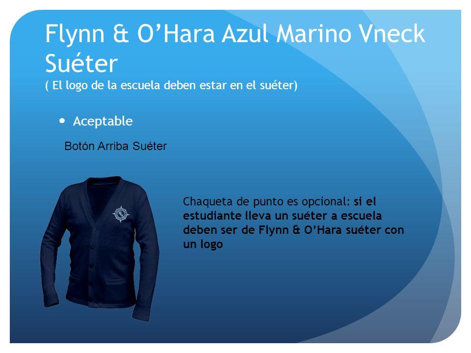 Flynn & OHara Azul Marino Vneck Suéter ( El logo de la escuela deben estar en el suéter) Aceptable Chaqueta de punto es opcional: si el estudiante lle