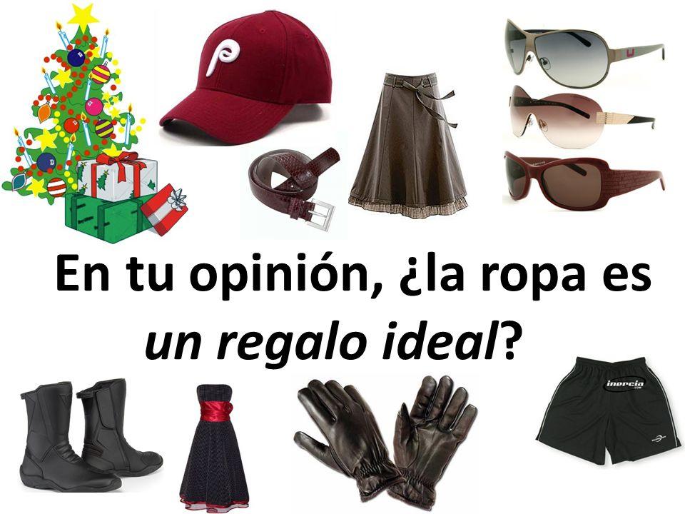 En tu opinión, ¿la ropa es un regalo ideal?